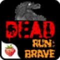 Dead Run:Brave