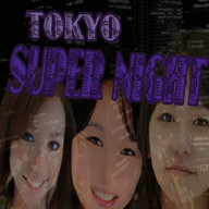 Tokyo Super Night