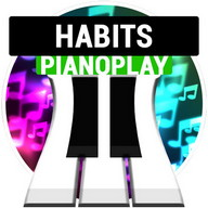 ''Habits'' PianoPlay