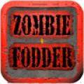 Zombie Fodder
