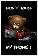 Dont Touch My Phone Bear
