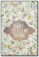Flower Don't Touch My Phone