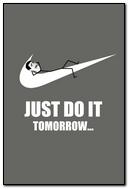 Just Do It Tomorrow Nike I