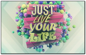 Just Live Your Life