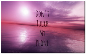 Don't Touch My Phone Beautiful Pink