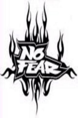 No Fear ..