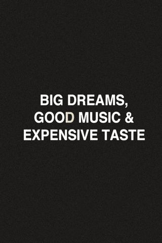 Big-dreams-expensive-taste