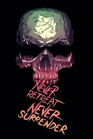 Never Retreat Never Surrender
