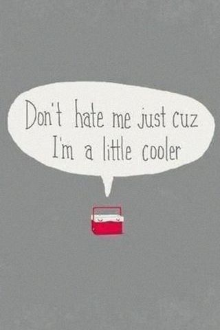 I' Just A Little Cooler