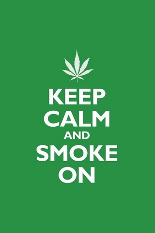 Keep Calm And Smoke On