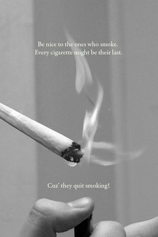 Be Nice To Smoker
