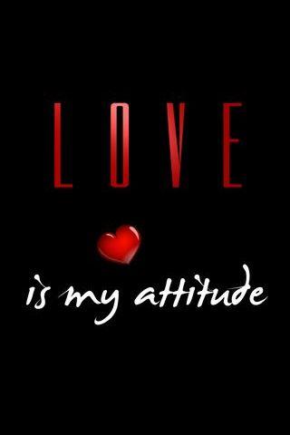 Love Is My Attitude