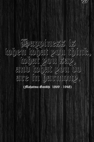 Happiness ... (Mahatma Gandhi)