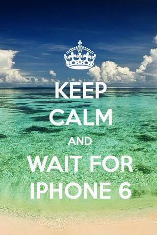 Wait For Iphone 6