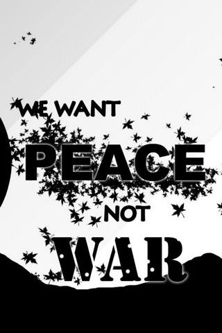 We-want-peace-not-war