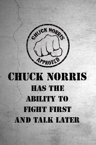 Chuck-norris-has-the-ability-to-fight-first-and-talk-later