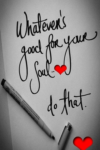 Whatever Good For Your Soul