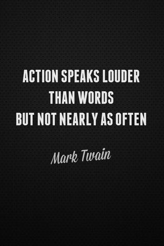 Action Speaks Louder