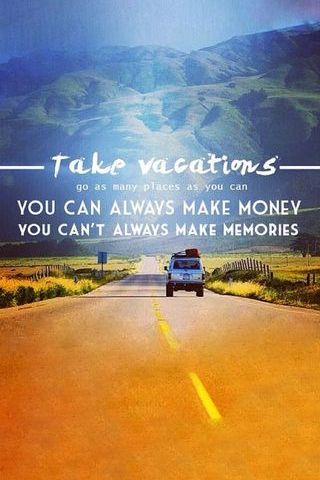 Take Vacations And Go As Far As You Can