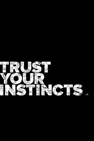 Tin vào bản năng của bạn