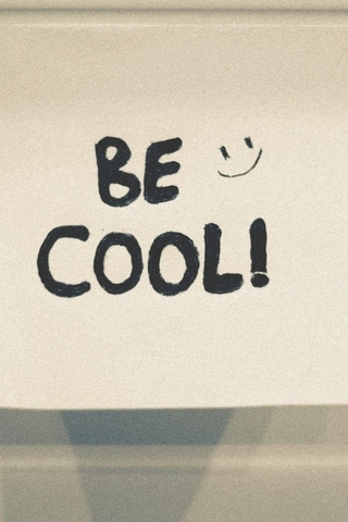 Be Cool! :)