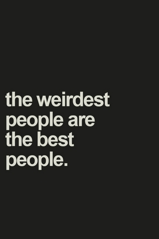 The Weirdest People Are?