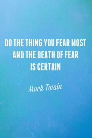 Do The Thing You Fear Most