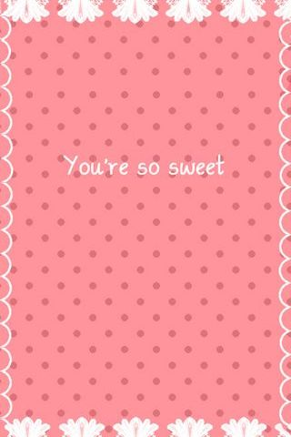 You're So Sweet