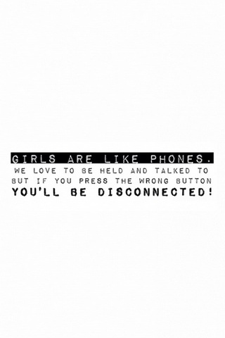 Girls Are Like Phones