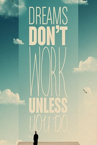 Dreams Don't Work Unless