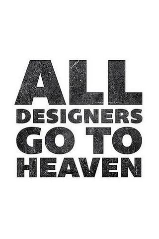 All Designers Go To Heaven