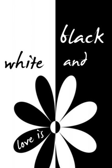 Love Is Black And White