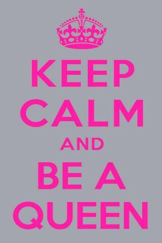 Keep Calm Be A Queen