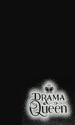 Drama Queen Wallpaper Download To Your Mobile From Phoneky