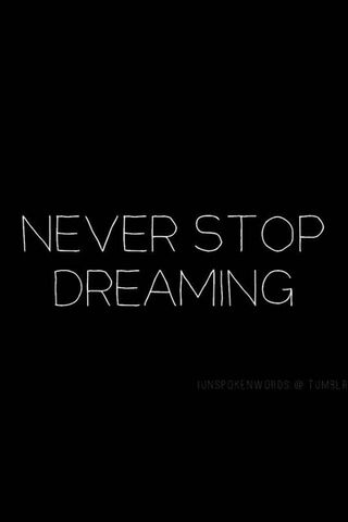 Never Stop Dreaming Wallpaper Download To Your Mobile From