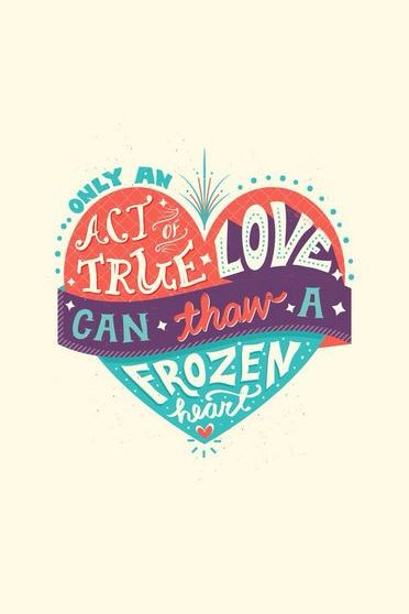 True Love Can Thaw A Frozen Heart