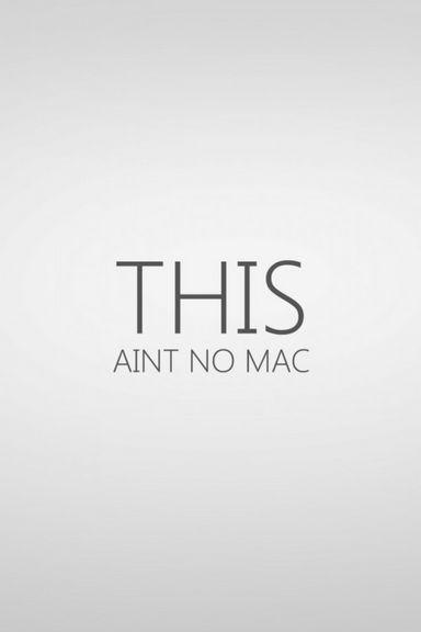 Ain't No Mac