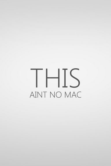 This Ain't No Mac