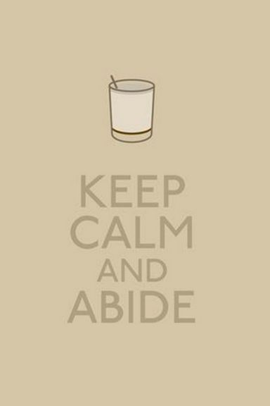 Big-lebowski-keep-calm-wallpaper - Copybig-lebowski-keep-calm-wallpaper