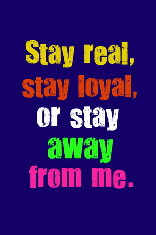 Stay Real Loyal