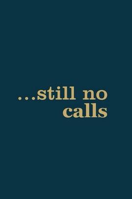 Still No Calls