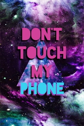 Galaxy Don't Touch My Phone