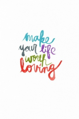 Life Worth Loving