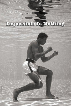 Mohamed Ali Impossible Is Nothing
