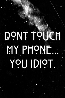 Black White Don't Touch My Phone