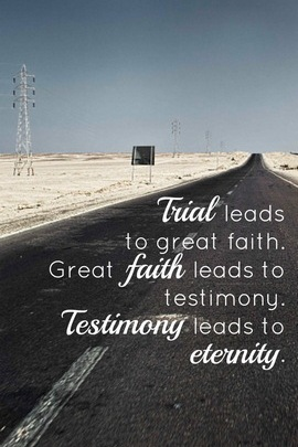 Trial Leads To Great Faith Testimony Eternity