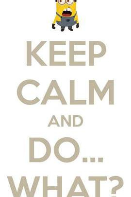 Keep Calm And Do What