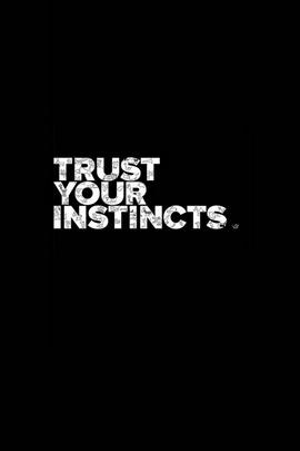 Tin tưởng của bạn insticts