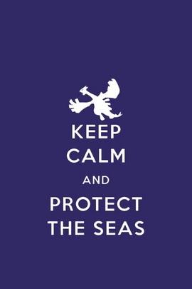 Keep Calm And Protect The Seas