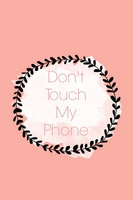 Don't Touch My Phone Peach